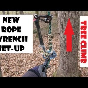 New Rope Wrench Set up & Recreational Tree Climbing